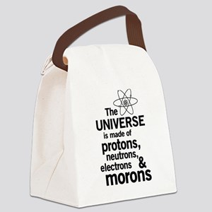 Universe is made of morons Canvas Lunch Bag