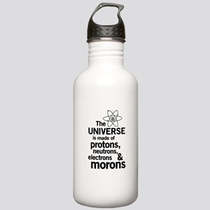 Universe is made of morons Water Bottle