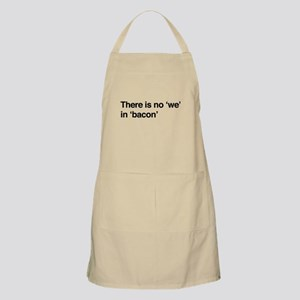 "There is no ""we"" in ""bacon"" Apron"
