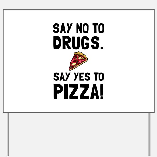 Yes To Pizza Yard Sign