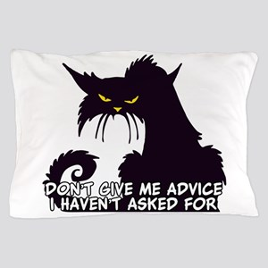 Don't Give Me Advice Angry Cat Saying Pillow Case