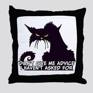 Don't Give Me Advice Angry Cat Saying Throw Pillow