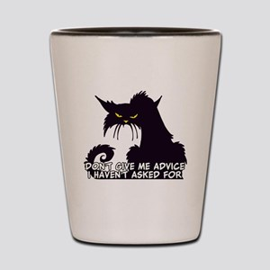 Don't Give Me Advice Angry Cat Saying Shot Glass