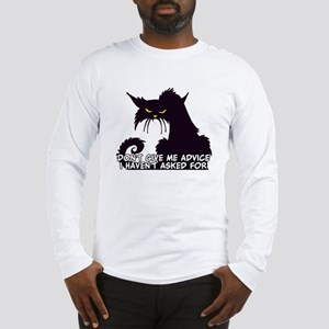 Don't Give Me Advice Angry Cat Long Sleeve T-Shirt