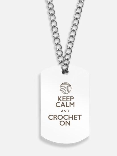 Keep Calm and Crochet On Dog Tags