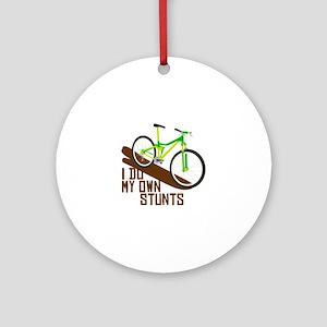 I Do My Own Stunts Ornament (Round)