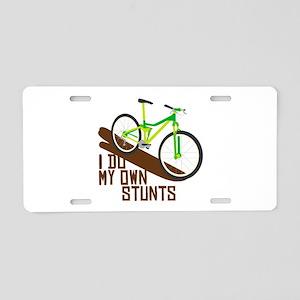 I Do My Own Stunts Aluminum License Plate