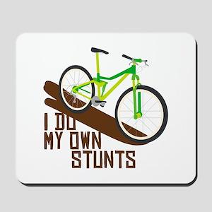 I Do My Own Stunts Mousepad