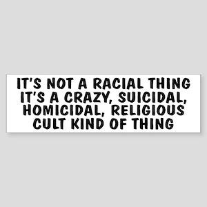 It's Not Racial Bumper Sticker