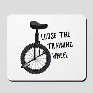 Loose The Training Wheel Mousepad
