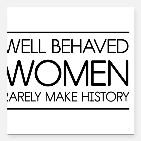 """Well behaved women 2 Square Car Magnet 3"""" x 3"""""""