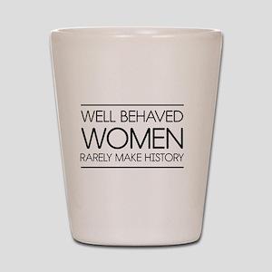 Well behaved women 2 Shot Glass