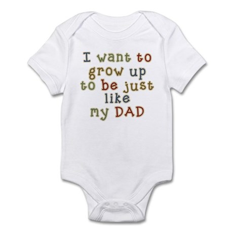 Grow up to be like Dad Infant Bodysuit