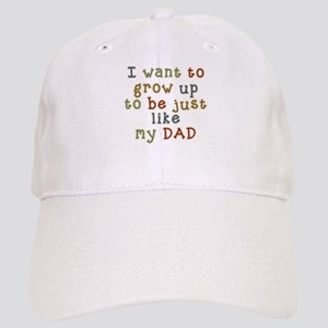 Grow up to be like Dad Cap
