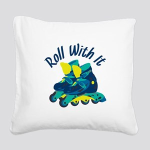Roll With It Square Canvas Pillow