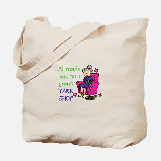 All roads are lead to a great yarn shop Tote Bag