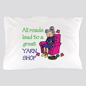 All roads are lead to a great yarn shop Pillow Cas