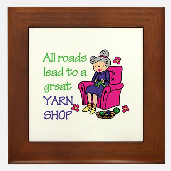 All roads are lead to a great yarn shop Framed Til