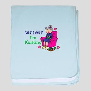 Get lost I'm knitting baby blanket