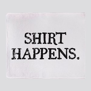 Shirt Happens Throw Blanket
