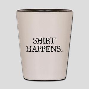 Shirt Happens Shot Glass