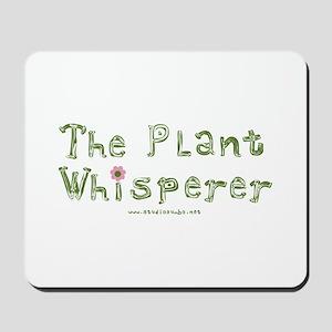 The Plant Whisperer Mousepad