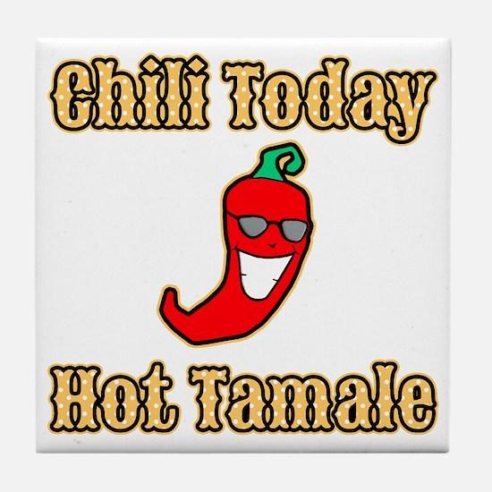 Chili Today Hot Tamale Tile Coaster