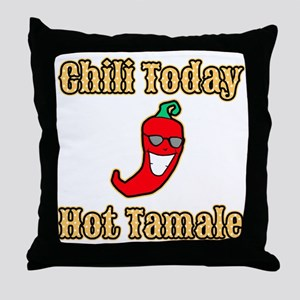 Chili Today Hot Tamale Throw Pillow