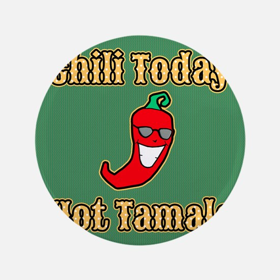 """Chili Today Hot Tamale 3.5"""" Button"""