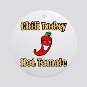 Chili Today Hot Tamale Ornament (Round)