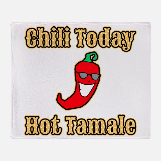 Chili Today Hot Tamale Throw Blanket