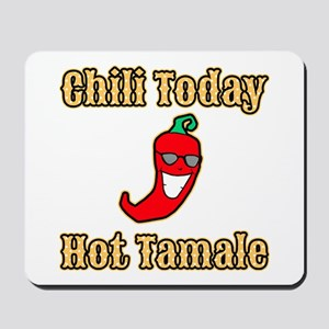Chili Today Hot Tamale Mousepad