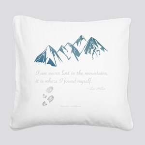 Never Lost in the Mts Square Canvas Pillow