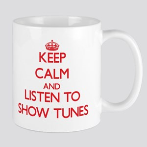 Keep calm and listen to SHOW TUNES Mugs