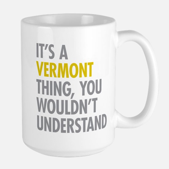 Its A Vermont Thing Large Mug