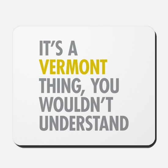 Its A Vermont Thing Mousepad