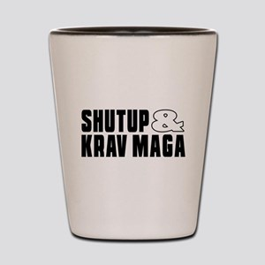 Shut Up And Krav Maga Shot Glass