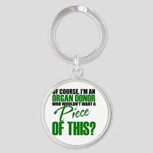 Who Wouldn't want a piece of this? Round Keychain