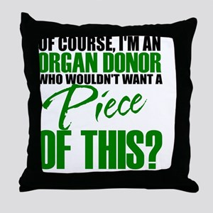 Who Wouldn't want a piece of this? Throw Pillow