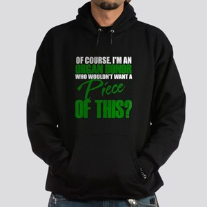 Who Wouldn't want a piece of this? Hoodie