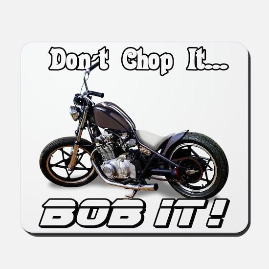 Don't Chop It, Bob It! Mousepad