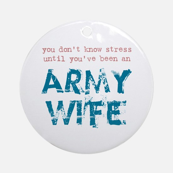 Stressed Army Wife Ornament (Round)