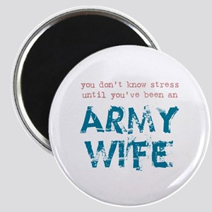 Stressed Army Wife Magnet