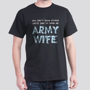 Stressed Army Wife Dark T-Shirt