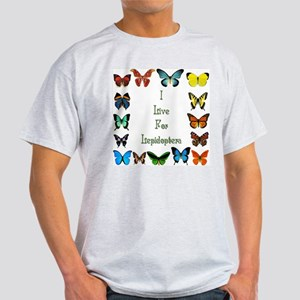 I Live For Lepidoptera Light T-Shirt