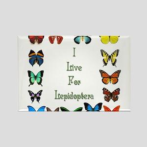 I Live For Lepidoptera Rectangle Magnet