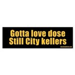 Gotta love does Still City kellers