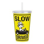 Slow Driver 8 Acrylic Double-wall Tumbler