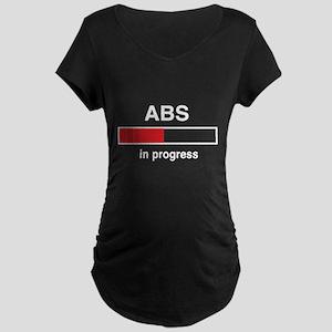 Abs in progress Maternity T-Shirt
