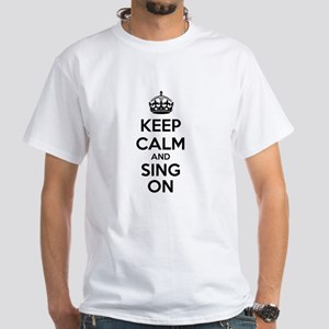 Keep Calm Sing On T-Shirt